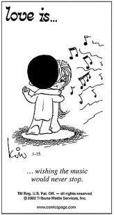 Love is...wishing the music would never stop. ♪♫