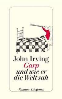 John Irving: Garp - und wie er die Welt sah