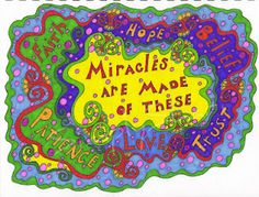 Miracles are made of these . . .