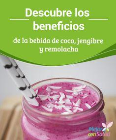Descubre los beneficios de la bebida de coco, jengibre y #remolacha  Gracias a las propiedades de sus ingredientes la bebida de coco, remolacha y #jengibre nos aportará un extra de #energía. A su vez, nos puede ayudar a bajar de #peso