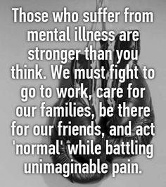 "Yes. This. People don't understand how hard it is to act ""normal"". I am strong! I must keep telling myself this!"
