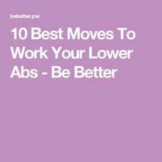 10 Best Moves To Work Your Lower Abs - Be Better