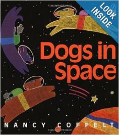 $22.00 Dogs in Space: Nancy Coffelt: 9780152010041: Amazon.com: Books