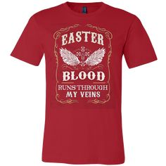 EASTER BLOOD RUNS THOUGH MY VEINS T-SHIRT