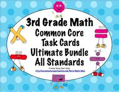 3rd Grade Common Core Math Task Cards - Your planning just got easier with these 3rd grade math Common Core task cards. This 375 page resource has a set of 24 task cards for each of the 3rd grade Common Core Standards in math. There are 25 sets in all!! Wow! $