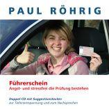 CD -stressfrei zum Führerschein- angstfrei zum Führerschein- sicher bei der Fahrprüfung- gelassen zum Führerschein