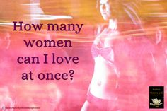 How many women can I love at once?