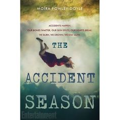 It's the accident season, the same time every year. Bones break, skin tears, bruises bloom. The accident season has been part of sevente...