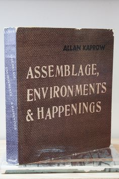 """Allan Kaprow, Assemblages, Environments and Happenings """"Jazz man blows…cars topple hay…tree army ready…tree man topples poles"""" Harry N. Abrams Inc., New York, 1965 9½ x 9½ inches (24 x 24cm)  SOLD"""