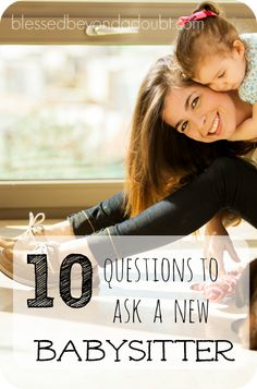 Are you asking these 10 questions when hiring a babysitter?