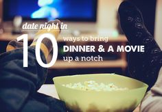 Really doable ideas on how to make dinner and a movie at home more fun - nothing ridiculous my hubby will roll his eyes at!