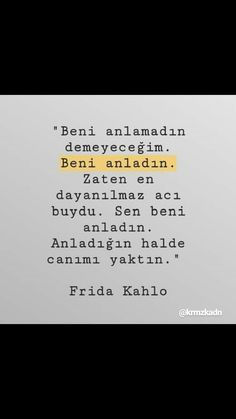 yaşanmışlık... Quotes And Notes, Book Quotes, Life Quotes, Good Sentences, Famous Words, Depression Quotes, Meaningful Words, Powerful Words, Cool Words