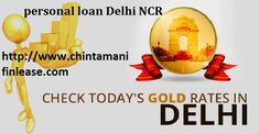 Compare Our Loan Interest With Other Finance Companies Chintamanifinlease Is Providing Apply Gold Loan In East Delhi Personal Loans Loan Company Payday Loans