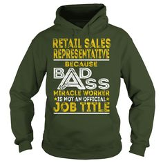 Retail Sales Representative Because BADASS Miracle Worker Job Shirts #gift #ideas #Popular #Everything #Videos #Shop #Animals #pets #Architecture #Art #Cars #motorcycles #Celebrities #DIY #crafts #Design #Education #Entertainment #Food #drink #Gardening #Geek #Hair #beauty #Health #fitness #History #Holidays #events #Home decor #Humor #Illustrations #posters #Kids #parenting #Men #Outdoors #Photography #Products #Quotes #Science #nature #Sports #Tattoos #Technology #Travel #Weddings #Women