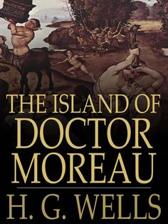 The Island of Dr. Moreau.