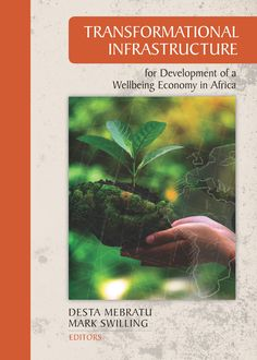 This book addresses this challenge, with special reference to the set of infrastructure that most African countries require to meet the sustainable development goals and fulfil the aspirations of Agenda 2063. African countries face unprecedented challenges of defining a future development pathway in a resource- and carbon-constrained world.