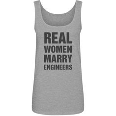 Real women marry Engineers shirt