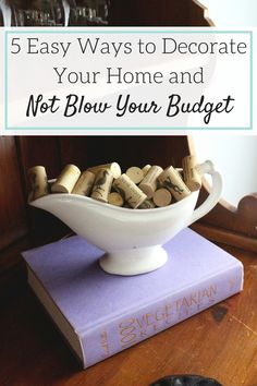 Simple and budget friendly home decor ideas to fit any home.