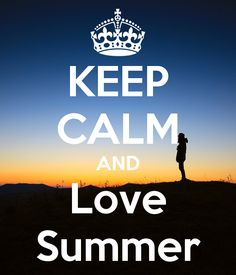 KEEP CALM AND Love Summer - KEEP CALM AND CARRY ON Image Generator