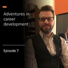 Adventures in career development podcast – Episode 7 Career Development, New Series, Career Advice, Interview, Presentation, Adventure, People, Career Counseling, Adventure Movies