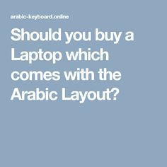 Should you buy a Laptop which comes with the Arabic Layout? Arabic Keyboard, Laptop, Layout, This Or That Questions, Stuff To Buy, Page Layout, Laptops