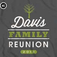 Family Reunion T-Shirts - Bing Images