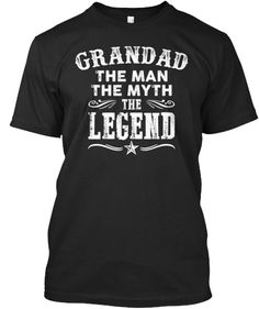 Granddad The Mam The Myth The Legend  T-Shirt Front
