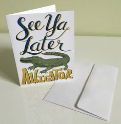 See Ya Later Alligator greeting card, goodbye leaving departure moving friend by PaperHeartDispatch on Etsy