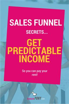Sales Funnel Secrets! Get Predictable Income So You Can Pay Your Rent! // Coach Pony Diaries -- #business #coaching #entrepreneur