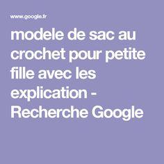 modele de sac au crochet pour petite fille avec les explication  - Recherche Google