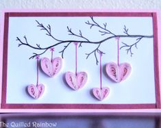 Handmade Mothers Day Card, Quilled Hanging Hearts, Hearts Hanging from a Branch, Card - could be done with fabric - one for each of the kids - mother's day