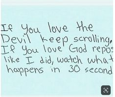 I'm gonna repost because I love God but I don't really think a post can say if you love God or the devil Jesus Quotes, Faith Quotes, True Quotes, Bible Quotes, Bible Verses, Funny Quotes, Luck Quotes, Real Quotes, Qoutes