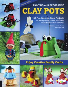 Painting and Decorating Clay Pots: 150 Fun Step-by-step Projects for Making ... - Natalie Kunkel, Annette Kunkel - Google Books