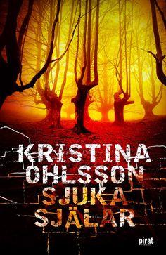 Sjuka själar av Kristina Ohlsson. Utkommer på Piratförlaget. Foton: Shutterstock.