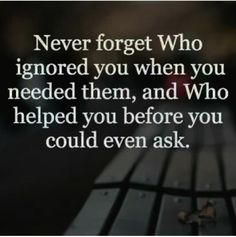 For my parents~we may disagree on many things, but they tolerated my crap and never left when the going got tough. They were here physically every day, no matter how bad it got. We can disagree but they prove by their actions what unconditional love is.