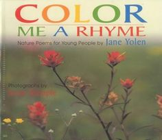 Poems that celebrate the colors of nature. (Grades: Prek-5) Call number: PS3575.O43 C65 2000