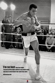 Muhammad Ali I'm so fast that last night I turned off the light switch in my hotel room and was in bed before the room was dark
