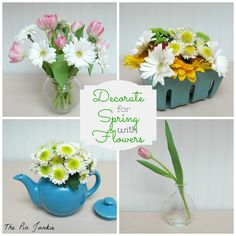Decorate for spring with fresh flowers.  Creative ways to use inexpensive supermarket flowers.