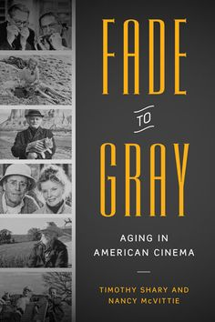 Analyzing hundreds of films, including classics such as You Can't Take It With You, Rosemary's Baby, Grumpy Old Men, and Nebraska, this book critiques Hollywood's representations of aging and the elderly from the silent era to the present. #film #hollywood