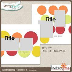 Random Pieces 6 Templates :: Gotta Pixel Digital Scrapbook Store by Lindsay Jane $2.00