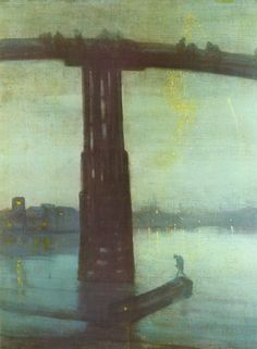 "James Abbot McNeil Whistler  ""Nocturne in Blue and Gold: Old Battersea Bridge"""