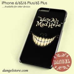 Alice In Wonderland We Are All Mad Phone case for iPhone 6/6s/6 Plus/6S plus