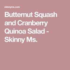 Butternut Squash and Cranberry Quinoa Salad - Skinny Ms.
