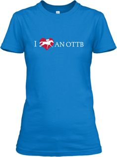OTTB - Limited Edition T-Shirt | Love an Off Track Throughbred?  Nice T to show your support for retraining retired racehorses.  You won't find a horse with more heart.