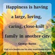 family happiness quotes pictue-Happiness is having a large, loving, caring, close-knit family in another city.Share to Inspire Others : ) Visit www.bmabh.com for more #inspirational#happiness quotes.