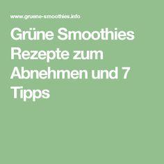 Grüne Smoothies Rezepte zum Abnehmen und 7 Tipps