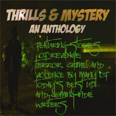 'Thrills and Mystery Podcast - Season 1' edited by J. Davd Core. These are the archives of The Thrills and Mystery Podcast, a weekly fiction show featuring crime stories, noir, thrillers, mysteries, adventure and other tales of high intensity written by many of today's up-and-coming indie-writers and publishers.