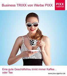 #Business TRIXX von #Werbe PIXX Eine gute #Geschäftsfrau trinkt immer #Kaffee... oder #Tee www.pixx-agentur.de Bildquelle: 83857345 - © Fisher Photostudio www.fotolia.de