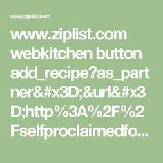 www.ziplist.com webkitchen button add_recipe?as_partner=&url=http%3A%2F%2Fselfproclaimedfoodie.com%2Fcarolina-mustard-barbecue-sauce%2F