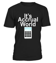 """# IT's Accrual World Funny Accountant T-Shirt for Math Geeks .  Special Offer, not available in shops      Comes in a variety of styles and colours      Buy yours now before it is too late!      Secured payment via Visa / Mastercard / Amex / PayPal      How to place an order            Choose the model from the drop-down menu      Click on """"Buy it now""""      Choose the size and the quantity      Add your delivery address and bank details      And that's it!      Tags: IT's Accrual World Funny…"""